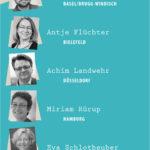 Georgios Chatzoudis, Moderator Marko Demantowsky, Basel/Brugg-Windisch Antje Flüchter, Bielefeld Achim Landwehr, Düsseldorf Miriam Rürup, Hamburg Eva Schlotheuber, Düsseldorf Martin Zimmermann, München